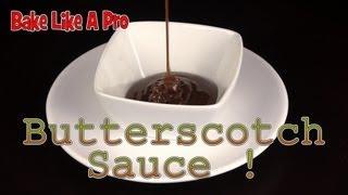 How To Make Butterscotch Sauce  - Video Recipe