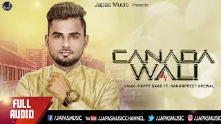 New Punjabi Song | Canada Wali (Full song) | Happy Saab Ft. Karanpreet Grewal | Japas music