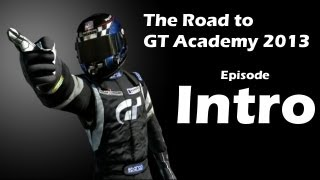 [GT5] - The Road to GT Academy 2013: Intro