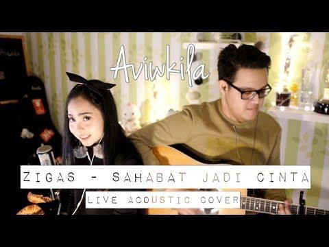 Zigas - Sahabat Jadi Cinta (Aviwkila Cover)