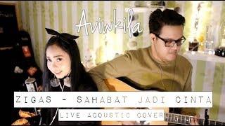 Download Zigas - Sahabat Jadi Cinta (Aviwkila Cover)