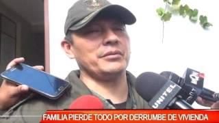 FAMILIA PIERDE TODO POR DERRUMBE DE VIVIENDA