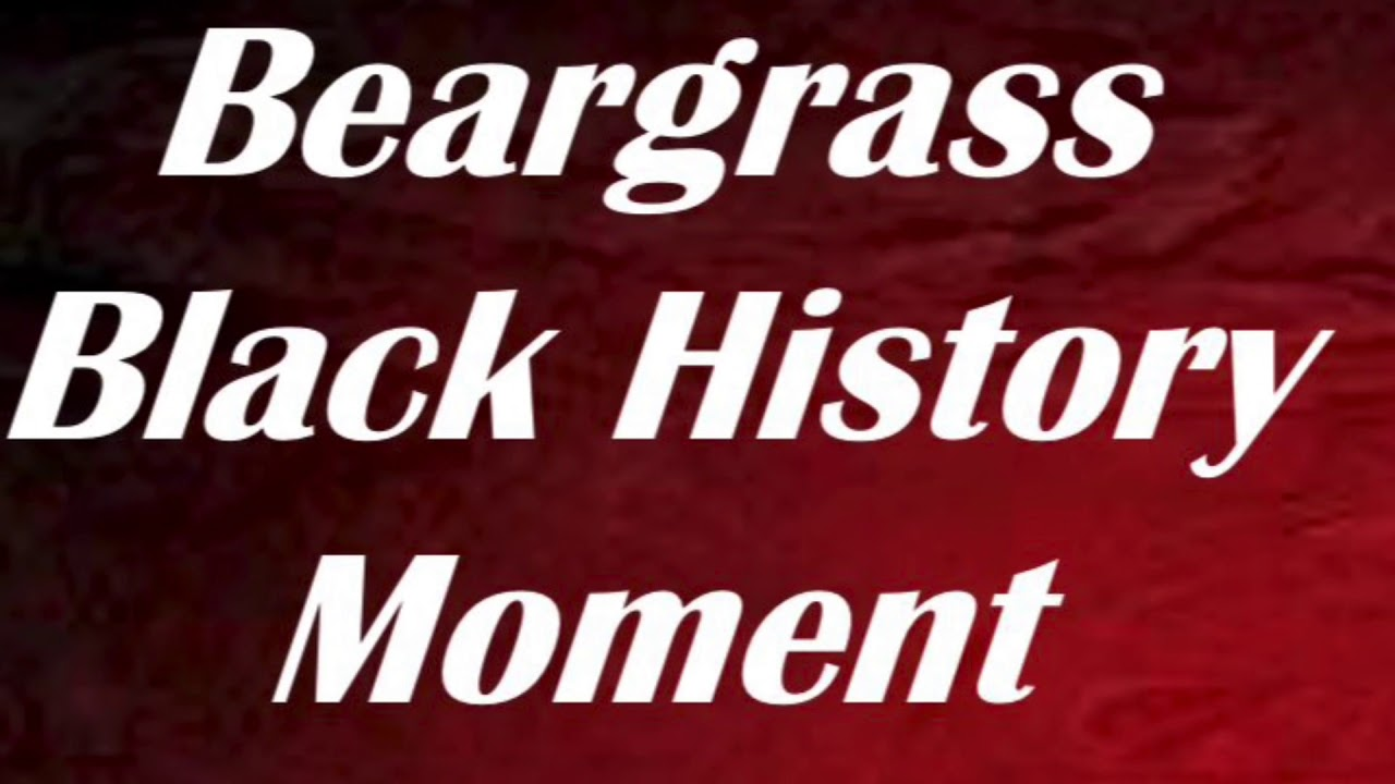 Beargrass Baptist Church Black History Moment Feb. 28, 2021
