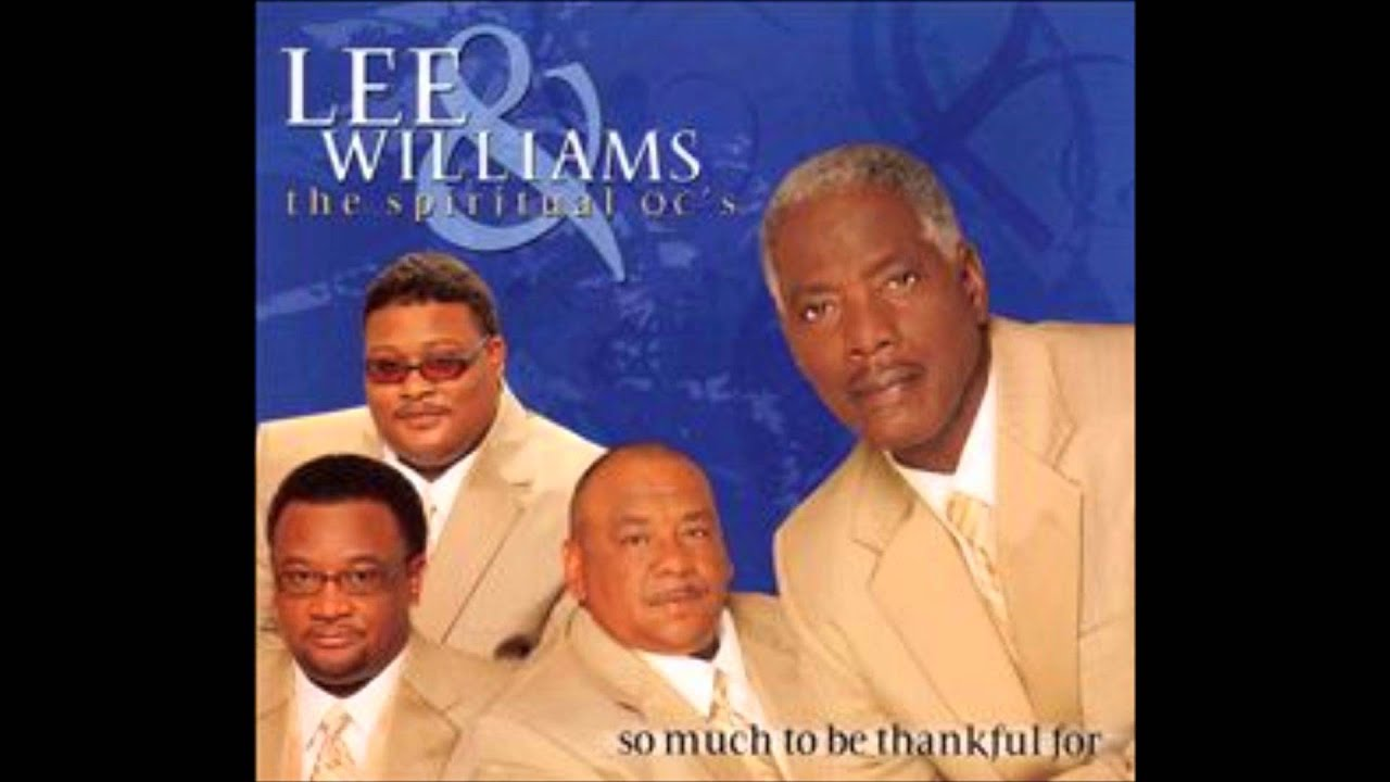 Thank You For Blessing Me Lee Williams The Spiritual Qcs Youtube