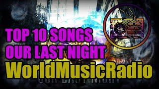 OUR LAST NIGHT | TOP 10 SONGS