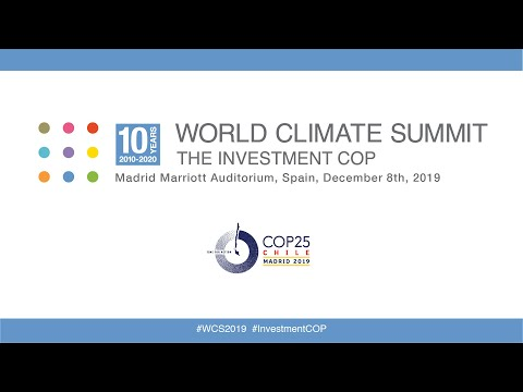 World Climate Summit - The Investment COP 2019: Livestream Part 1/4