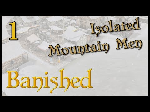 Let's Play Banished Isolated Mountain Men - Episode 1: Introduction