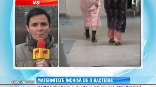 Maternitatea din Rădauţi închisă de o bacterie
