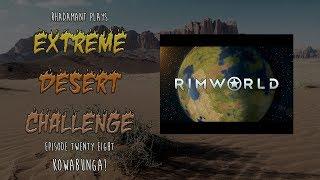 RimWorld / EP 28 - Kowabunga! / Extreme Desert Challenge