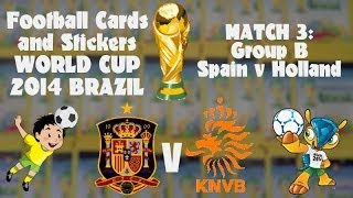 FOOTBALL CARDS & STICKERS WORLD CUP 2014 ☆ MATCH3 SPAIN v HOLLAND ☆ panini sticker packs opening