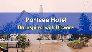 Be Inspired with Bowens - Portsea Hotel