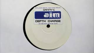 Danny C - Depth Charge (2-Step Mix) // AIM Records (2003)