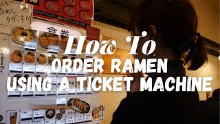 How to Order Ramen Using a Ticket Machine! - LIVE JAPAN
