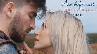 Смотреть клип Andreea Balan - Asa De Frumos Ft. Silviu