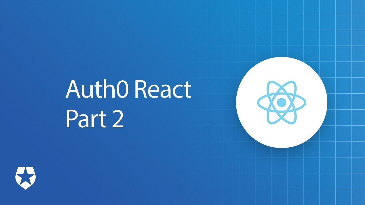 Adding Authentication in React using Auth0 Part 2 - Protected Routes and Access Tokens