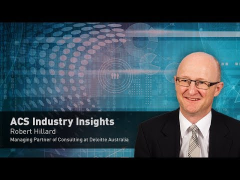 ACS Industry Insights: An interview with Robert Hillard, Managing Partner of Consulting at Deloitte