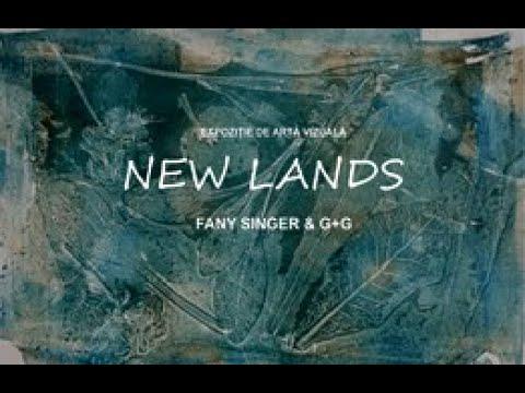 New Lands - expoziție de artă vizuală Fany Singer, G+G (Dorel Găină)