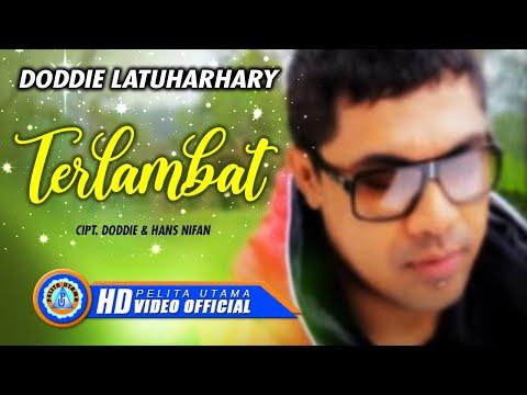 DODDIE LATUHARHARY - TERLAMBAT