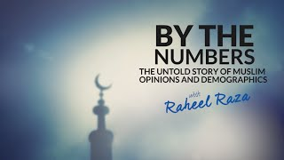 By The Numbers  - The Untold Story of Muslim Opinions & Demographics(By the Numbers is an honest and open discussion about Muslim opinions and demographics. Narrated by Raheel Raza, president of Muslims Facing Tomorrow, ..., 2015-12-11T00:10:30.000Z)