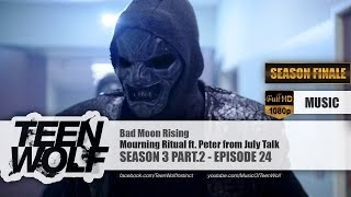Mourning Ritual ft. Peter Dreimanis - Bad Moon Rising | Teen Wolf 3x24 Music [HD]