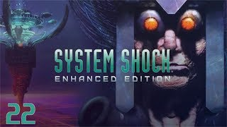 System Shock Enhanced Edition (Gameplay/Playthrough) - Part 22: Jettisoning Beta Grove