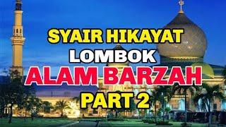 Download Mp3 Part 2 Syair Hikayat Lombok    Alam Barzah