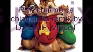 PZK comme ça remix chipmunks by DJ-L0uP_Vi0LeT.wmv
