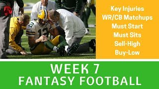Week 7 Fantasy Football - Must Start/Sits,  Buy-Low and Sell High Candidates, Key Injuries (ARod) +