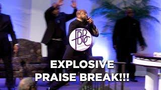 Explosive Praise Break! - 11.03.19