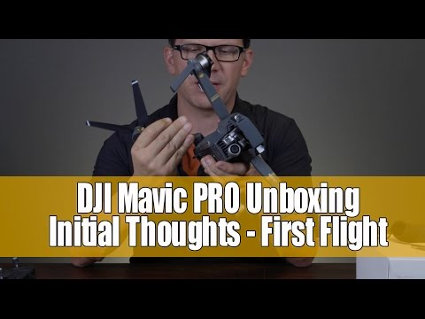 DJI Mavic Pro Unboxing - First Flight - Initial Impression