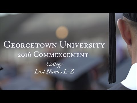 Georgetown College Commencement Ceremony 2016 Last Names L-Z