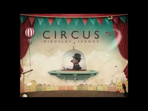 Miroslav Ivanov - The Wooden Track, from the album Circus (studio version)