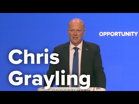 Chris Grayling, Secretary of State for Transport - Speech at Conservative Party Conference 2018