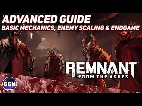 Remnant: From The Ashes | Advanced Guide - (Basic Mechanics, Enemy Scaling & Endgame)