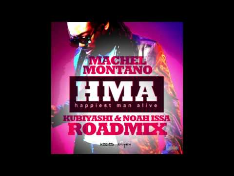 Machel Montano - H.M.A. (Happiest Man Alive) | Kubiyashi & Noah Issa RoadMix | Soca 2014 |