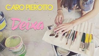 Caro Pierotto - 'Deixa' OFICIAL (Video Version)