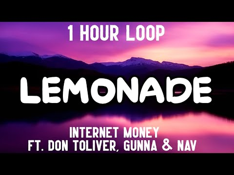 Lemonade – Internet Money (1 Hour Loop) [feat. Don Toliver, Gunna & Nav]