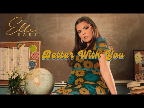 Elle Baez - Better With You (Official Video)