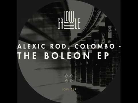 Download Alexic Rod, Colombo - Boleon (Original Mix)