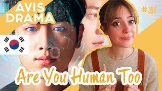 Mon avis sur ARE YOU HUMAN TOO ? (drama coréen) - 너도 인간이니