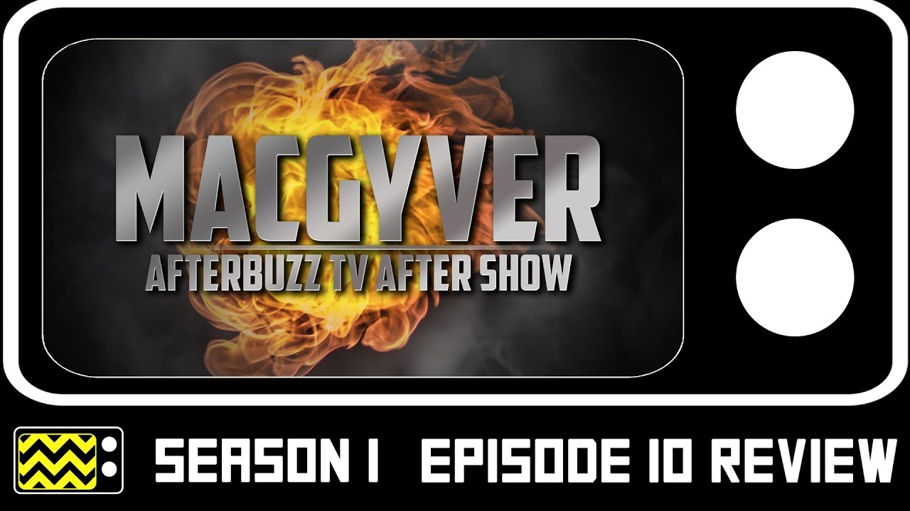 Download MacGyver Season 1 Episode 10 Review & After Show | AfterBuzz TV