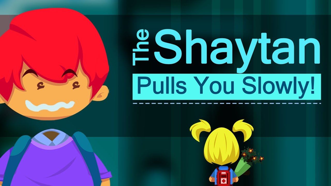 The Shaytaan Pulls You Slowly! - Nouman Ali Khan - illustrated - Subtitled