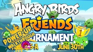 Angry Birds Friends Tournament Week 215-A Levels 1 to 6 Power Up Mobile Compilation Walkthroughs