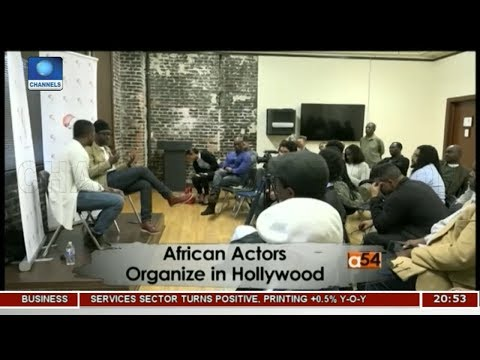 African Actors Organize In Hollywood | Africa 54 |