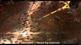 AlienHand  - Above the Asteroids Remix [HQ] (incl Slideshow)