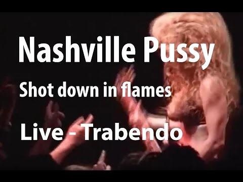 Nashville Pussy - Shot down in flames (Live Trabendo, le 10.12.2002)