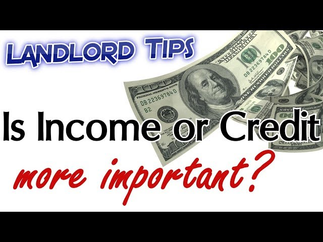 Tenant Screening: Is Income or Credit More Important?