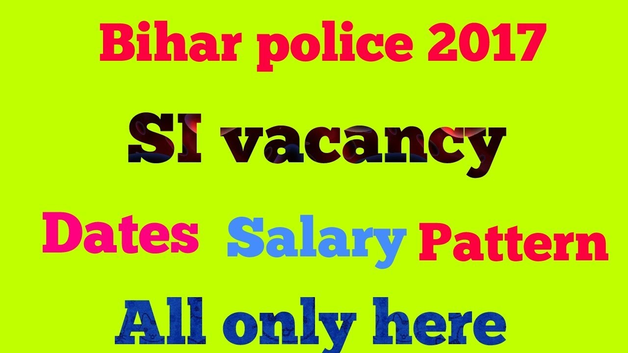 Bihar Police Si Vacancy 2017 All Details Only Here Clip