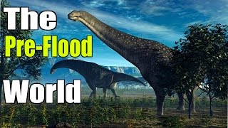 The Pre-Flood World: Longer Lifespans and Giant Animals