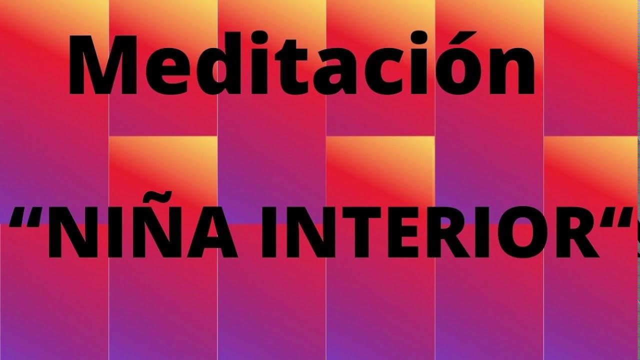 "Meditación - Sanando con mi ""NIÑA INTERIOR"""